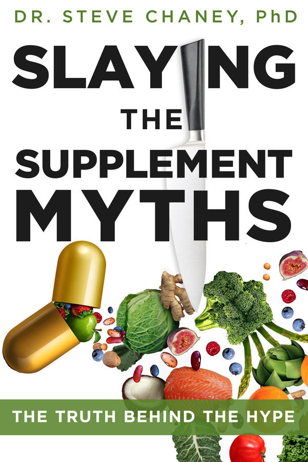 "Dr. Steve Chaney Releases His New Book – ""Slaying The Supplement Myths – The Truth Behind The Hype"""
