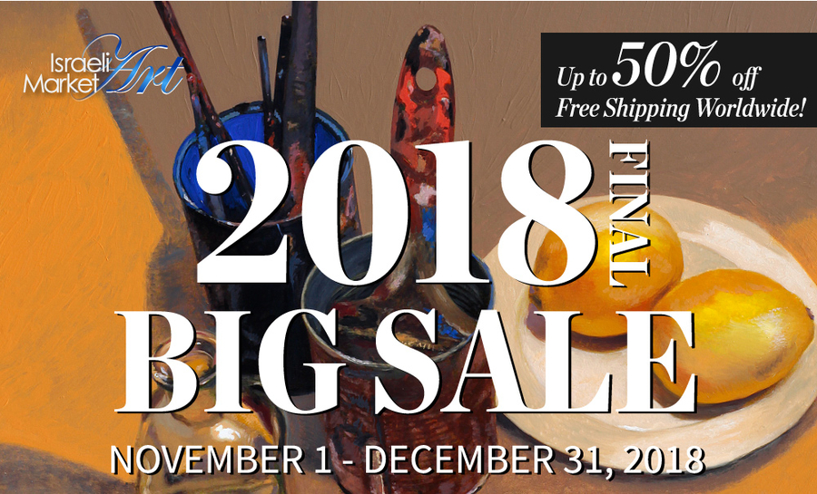 Israeli Art Market Announcing the Opening of 2018 Final BIG Sale Exhibition