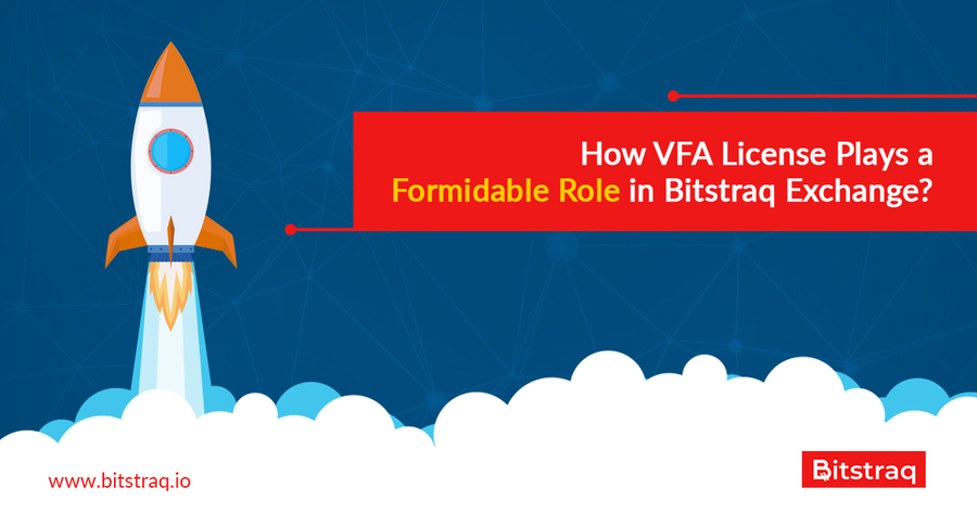 How Could a VFA License Play a Formidable Role in Bitstraq Exchange?
