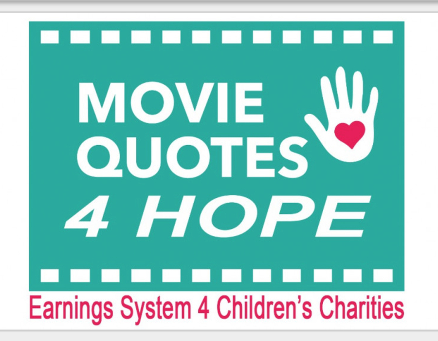 Unparalleled Indiegogo Campaign / World Changing Social Innovation Concept / Children's Charity Earnings System: Movie Quotes 4 HOPE! / Play Video Quizzes For FREE & Earn Money For Children In Need