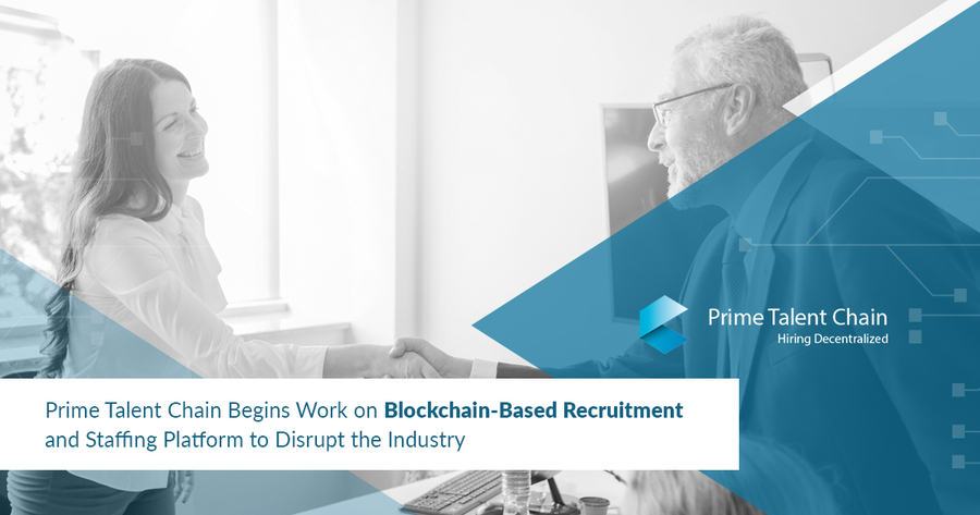 Prime Talent Chain Begins Work on Blockchain-based Recruitment and Staffing Platform to Disrupt the Industry