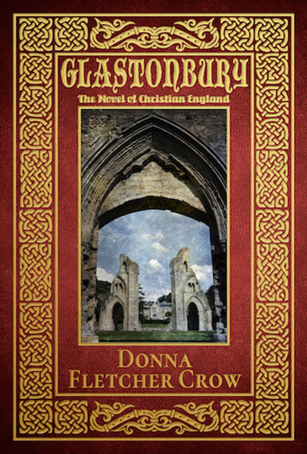 Britain's Re-Told History Of Tragedy And Triumph Offers Hope For UK In 2019 As It Is Torn Apart By Brexit, Says Donna Fletcher Crow, Author Of The Award-Winning, Epic Novel 'Glastonbury'
