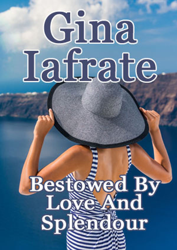 Award Winning Author Gina Iafrate Announces New Romantic Fiction Novel, 'Bestowed By Love And Splendour'