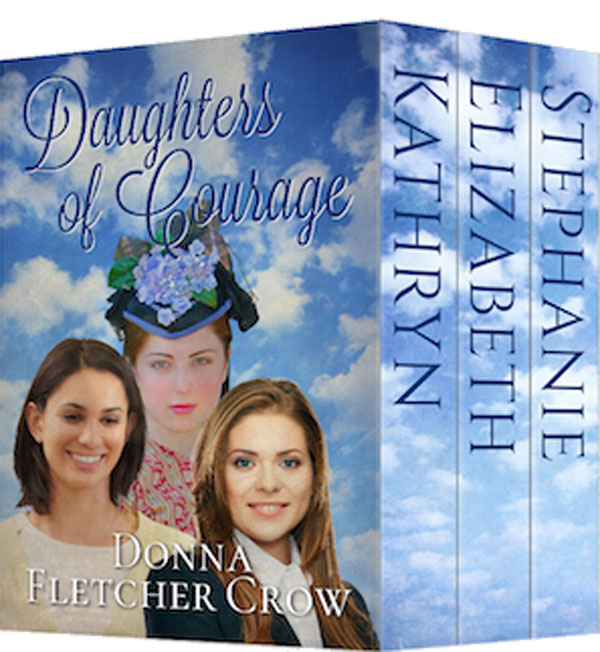 Pioneer Women Propel Events In The Compelling Historical Fiction Trilogy 'Daughters Of Courage' By Award Winning Author Donna Fletcher Crow
