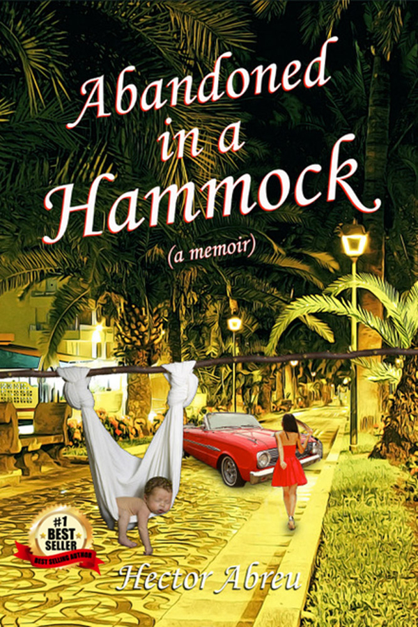 "Hector Abreu Releases His New Book, ""Abandoned in a Hammock"""