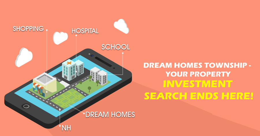 Dream Homes Township – Your Property Investment Search Ends Here!