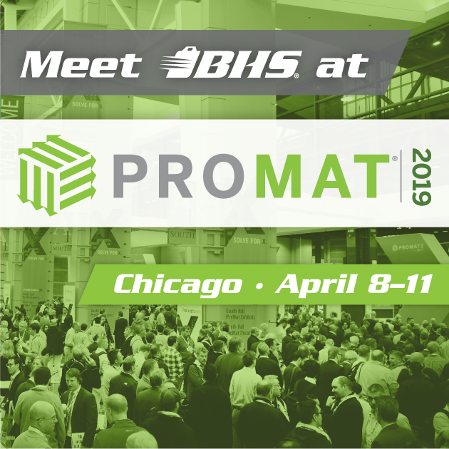 Connect With BHS, Inc. at ProMat 2019