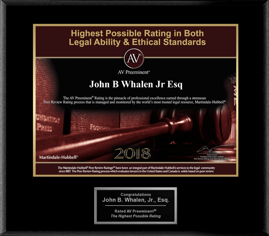 Attorney John B. Whalen, Jr., J.D., LL.M. has Achieved the AV Preeminent® Rating – the Highest Possible Rating from Martindale-Hubbell®