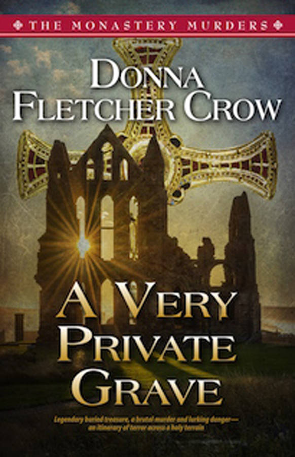 Lenten Season Theme And Mystery Are The Focus Of 'A Very Private Grave' By Award Winning Author Of British History Donna Fletcher Crow