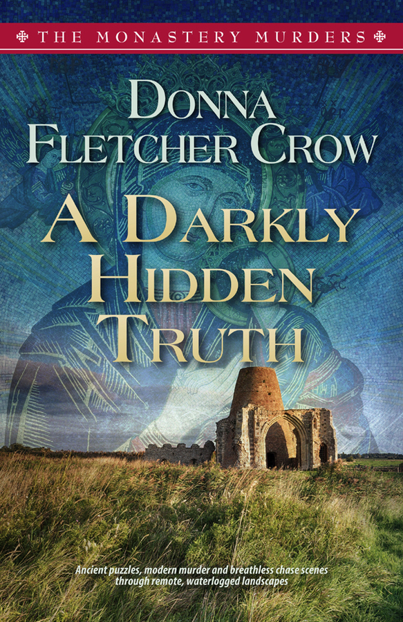 Modern Murder Mystery Coupled With Holy Week And Easter Themed Historical Fiction Highlighted In 'A Darkly Hidden Truth', Highly Praised Novel By Award Winning Author Donna Fletcher Crow