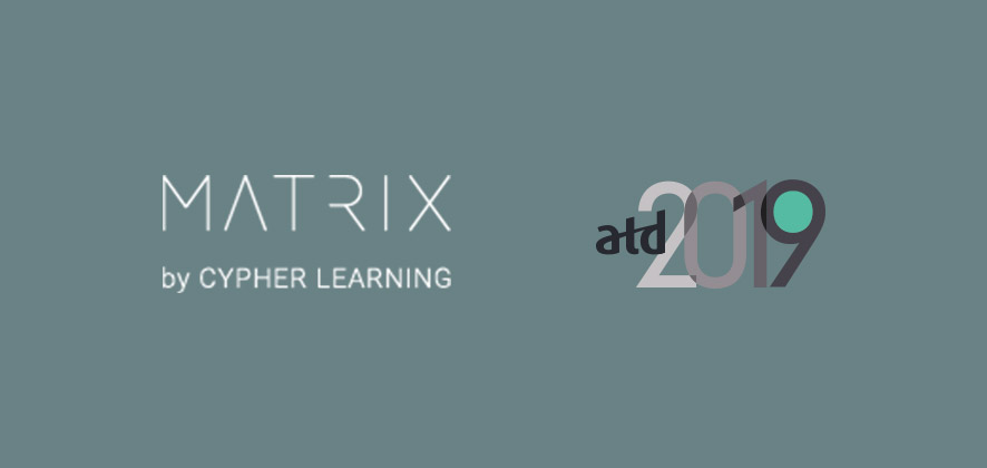 CYPHER LEARNING Showcases E-learning Innovation with MATRIX LMS at ATD 2019
