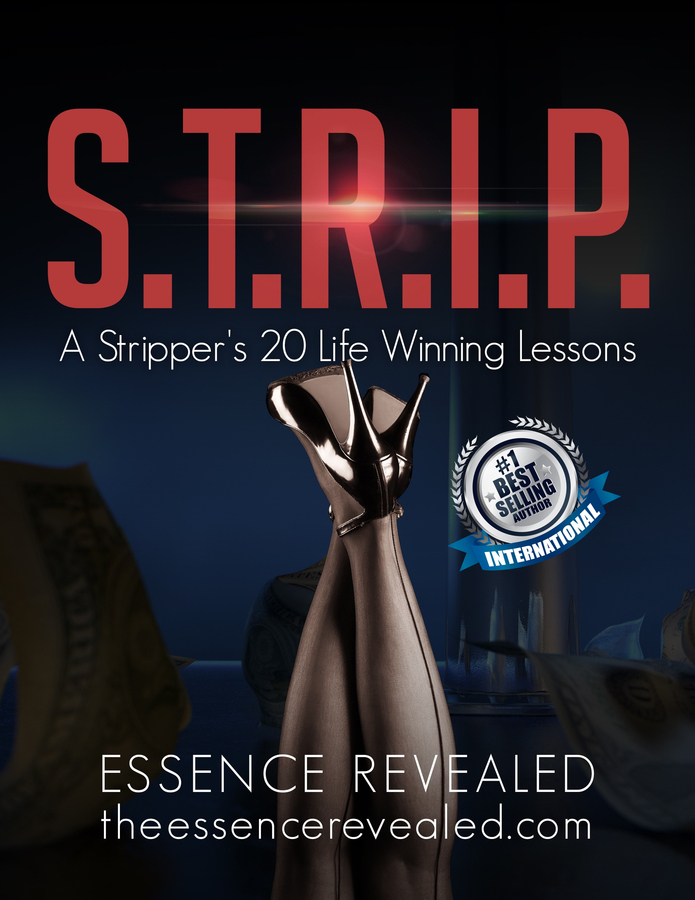 "Essence Revealed Releases Her New Book, ""S.T.R.I.P. – A Stripper's 20 Life Winning Lessons"""
