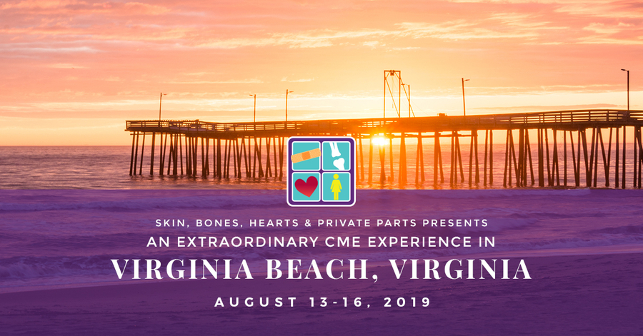 Skin, Bones, Hearts & Private Parts Hosts Virginia Beach, Virginia CME Conference