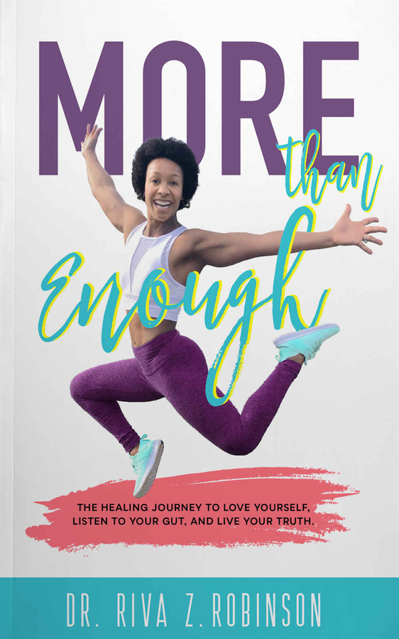 "Dr. Riva Robinson Releases Her New Book, ""More Than Enough: The Healing Journey to Love Yourself, Listen to your Gut, and Live your Truth"""