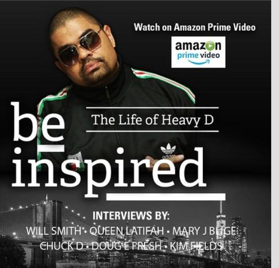 The Life of Heavy D Be Inspired Documentary Now Available on Amazon Prime Video – Happy Birthday to Our Brother We Miss You