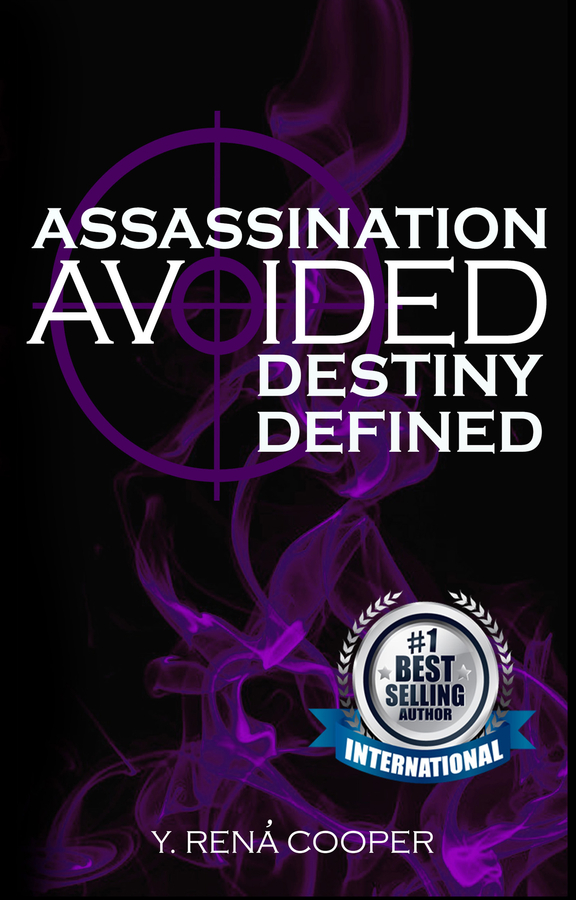 "Rená Cooper Releases Her New Book, ""Assassination Avoided, Destiny Defined"""