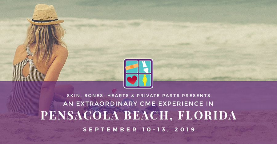 Skin, Bones, Hearts & Private Parts Hosts Pensacola Beach, Florida CME Conference