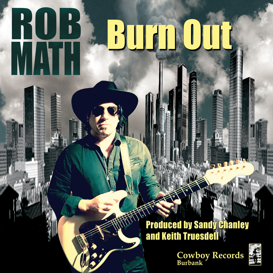"New Solo Artist, Rob Math, Debut Single Song Release, ""Burn Out"" on Cowboy Records (Burbank), A Division of Award Winning Production Partners, Inc."