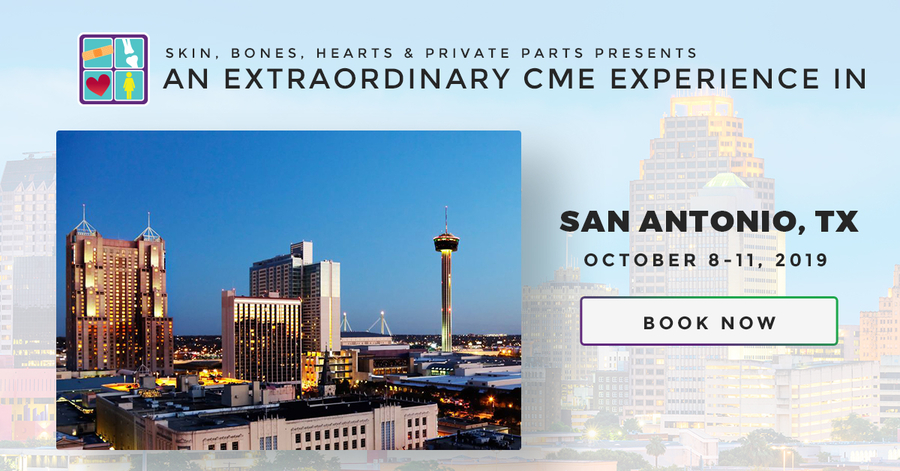 Skin, Bones, Hearts & Private Parts Hosts San Antonio, Texas CME Conference