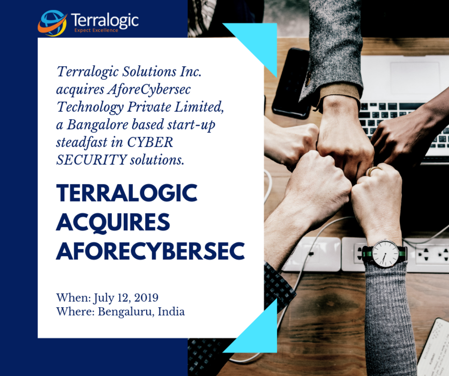 Terralogic Solutions Inc. Acquires AforeCybersec Technology Private Limited, a Bangalore, India Based Start-up Steadfast in Cybersecurity Solutions