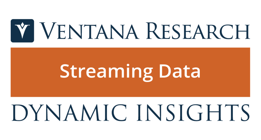 Ventana Research Launches Dynamic Insights for Streaming Data