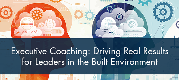 "FMI Releases Whitepaper ""Executive Coaching: Driving Real Results for Leaders in the Built Environment"""