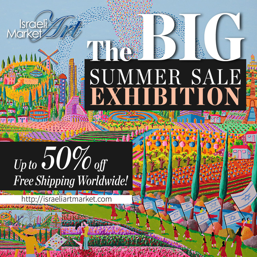 Israeli Art Market Announcing THE BIG SUMMER SALE EXHIBITION 2019 July 15th – September 15th