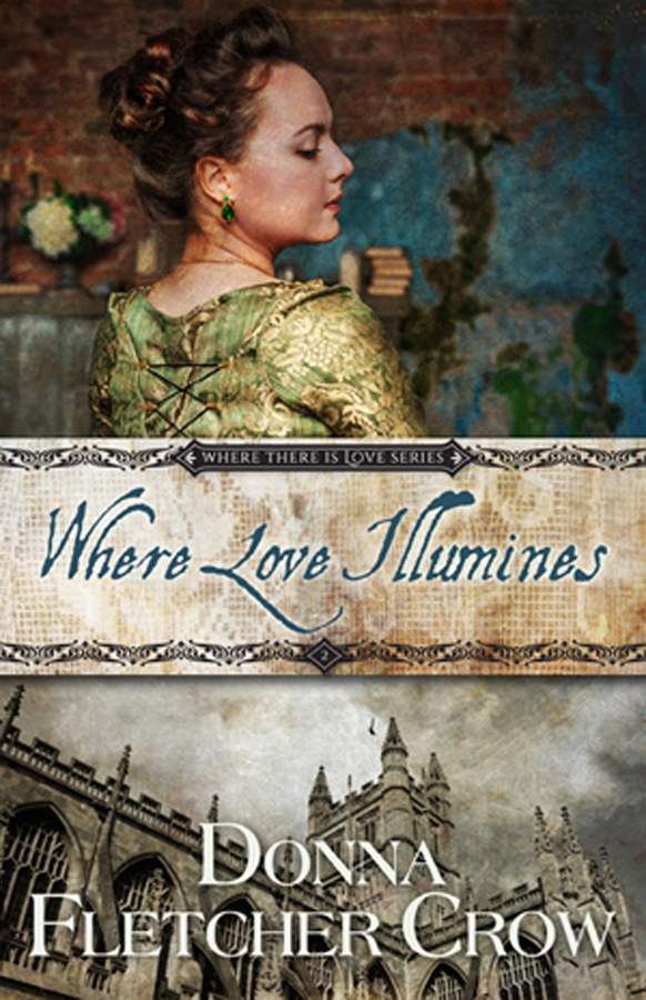 Award Winning Author Donna Fletcher Crow Announces New Jane Austen Centre Newsletter Featured Article, New Re-Release Of 'Where Love Illumines'