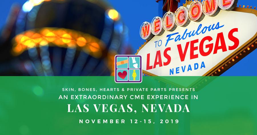 Skin, Bones, Hearts & Private Parts Hosts Las Vegas, Nevada CME Conference