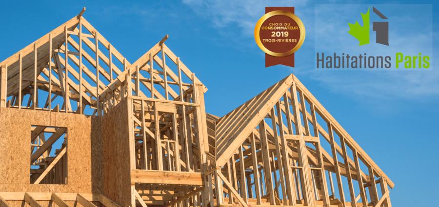 Le Choix du Consommateur est fier d'annoncer Les Habitations Paris & Frères en tant que lauréat dans la catégorie construction de maisons pour la région de Trois-Rivières