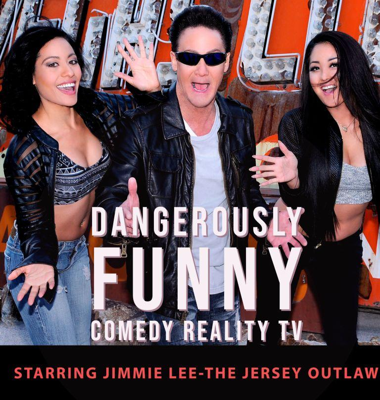 Jimmie Lee – The Jersey Outlaw, A Big Name in the Comedy World Has a Hit Comedy Reality TV Show, Dangerously Funny