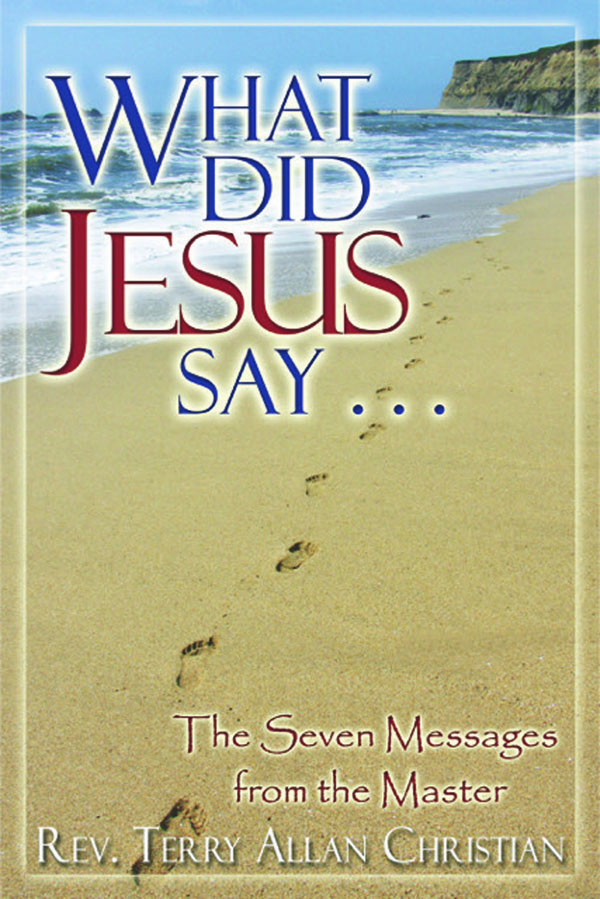 WWJD Is Finally Answered In New Christian Book, 'What Did Jesus Say' By Terry Christian