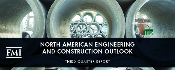 FMI Releases North American Engineering and Construction Outlook, Third Quarter 2019 Report