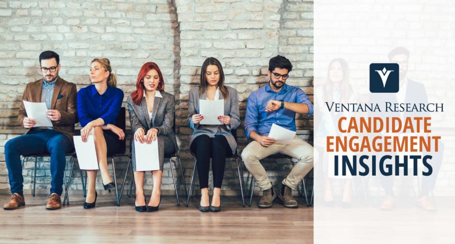 Ventana Research Launches Dynamic Insights on Candidate Engagement