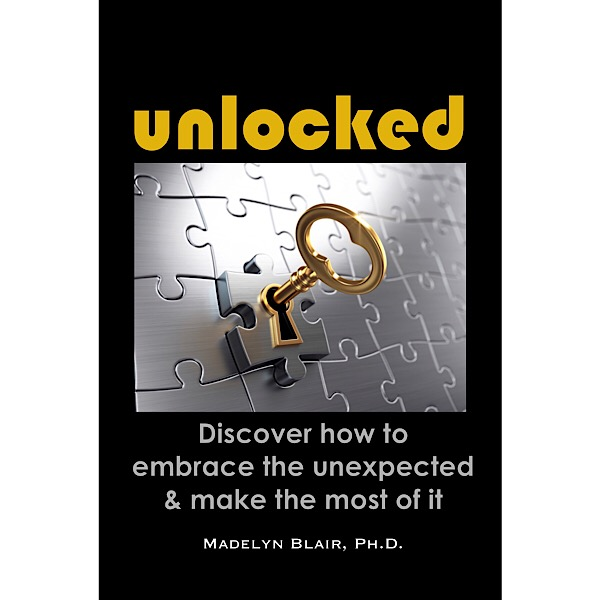 "Dr. Madelyn Blair's New Book ""Unlocked"" Invites Readers to Embrace the Unexpected and Change Their Lives Today"