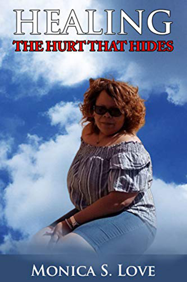 """Monica Love Launches Her New Book """"HEALING THE HURT THAT HIDES"""""""