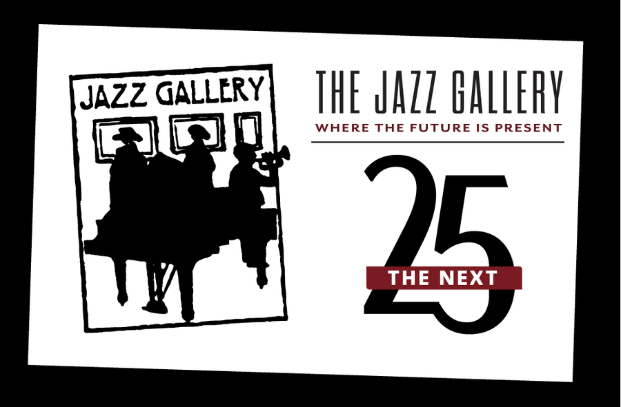 It's a Celebration! The Jazz Gallery Unveils Spectacular Program Line-up to Mark 25-years as a Leading Force in New York City's Jazz Community