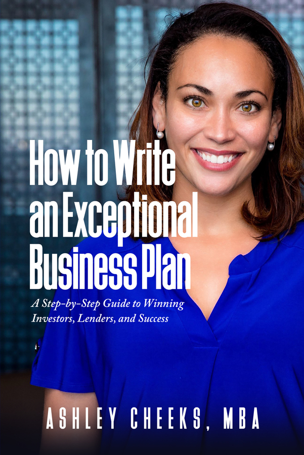 "Author and Consultant Ashley Cheeks Announces the Release of Her New Book ""How to Write an Exceptional Business Plan"""
