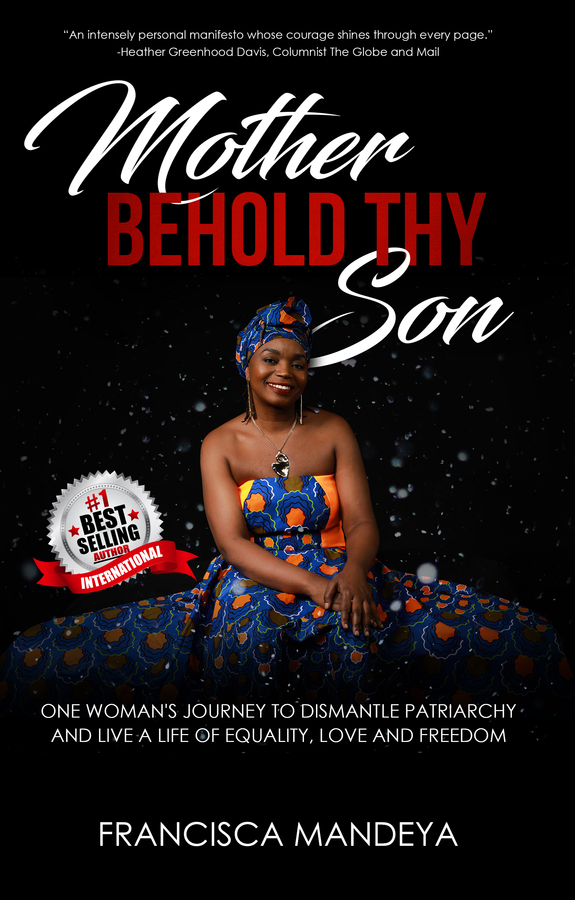 "Francisca Mandeya launches her new book, ""Mother Behold Thy Son: One Woman's Journey to Dismantle Patriarchy and Live a Life of Equality Love and Freedom"""