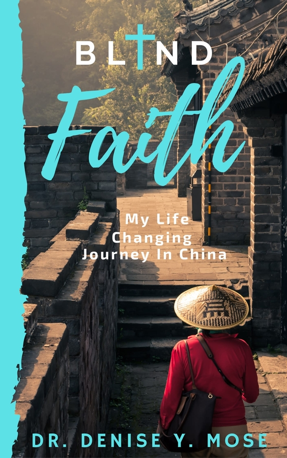 "Award-Winning Author and Professor Releases New Book Titled ""Blind Faith: My Life-Changing Journey to China"""