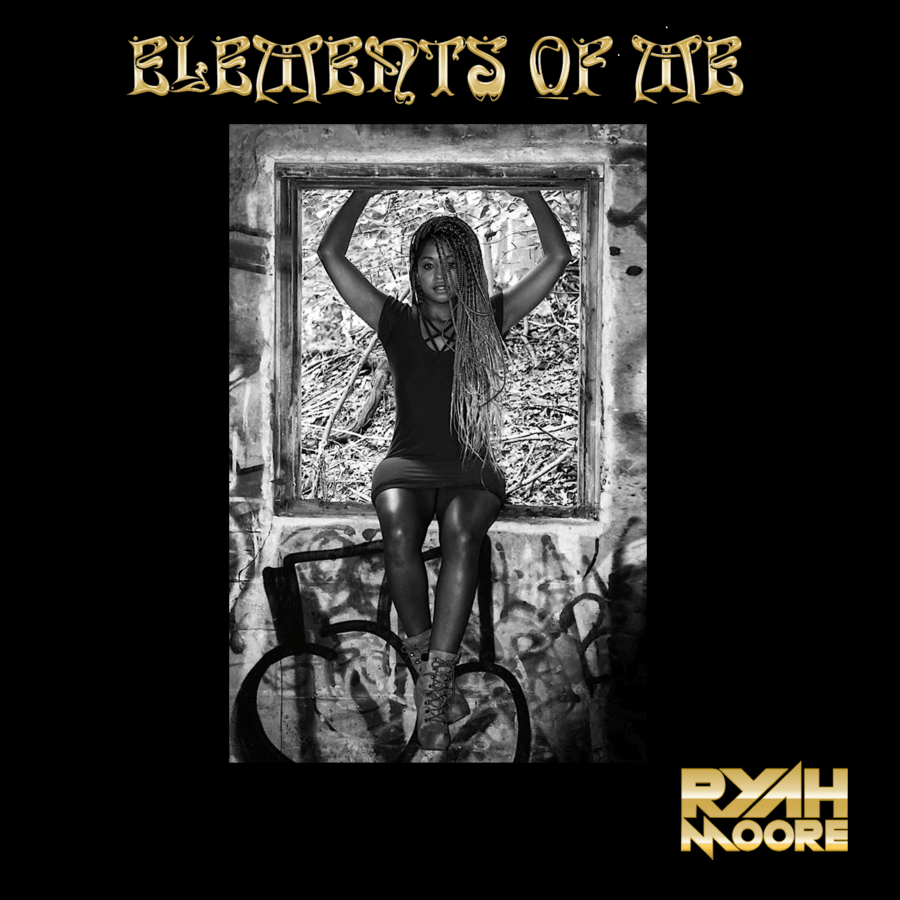 "Singer/Songwriter, Ryah Moore, Takes R&B Up A Notch On Debut EP Project ""Elements Of Me"" That Drops Worldwide On February 21, 2020"