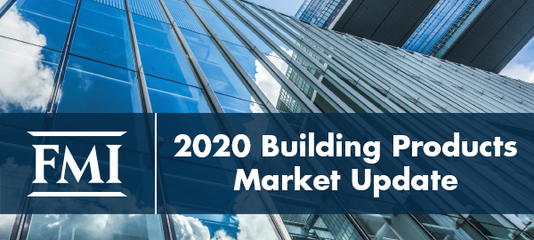 FMI Releases First 2020 Building Products Market Update