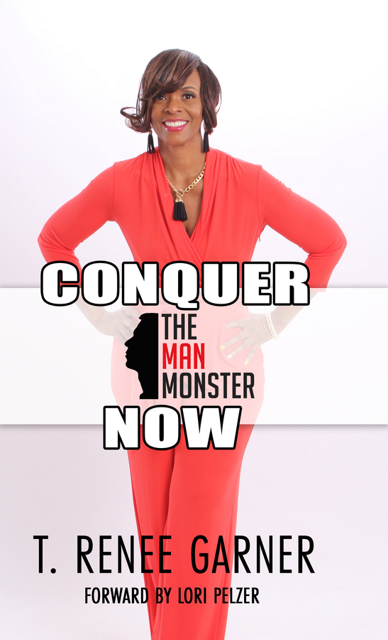 "T Renee Garner launched her new book ""Conquer the Man-Monster NOW!"""