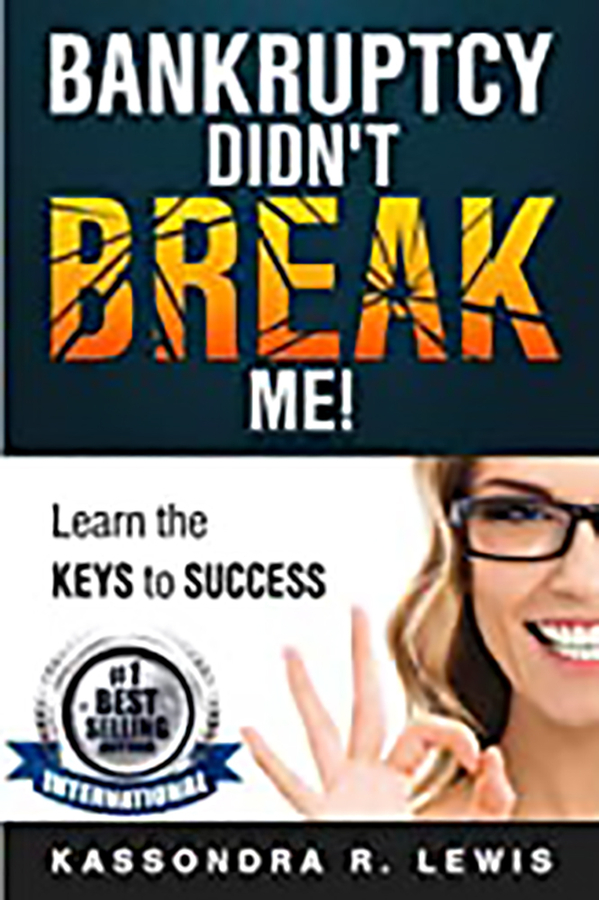 "Kassondra Lewis launches her new book ""BANKRUPTCY DIDN'T BREAK ME: How to Learn the Keys to Success to increase your credit scores"""