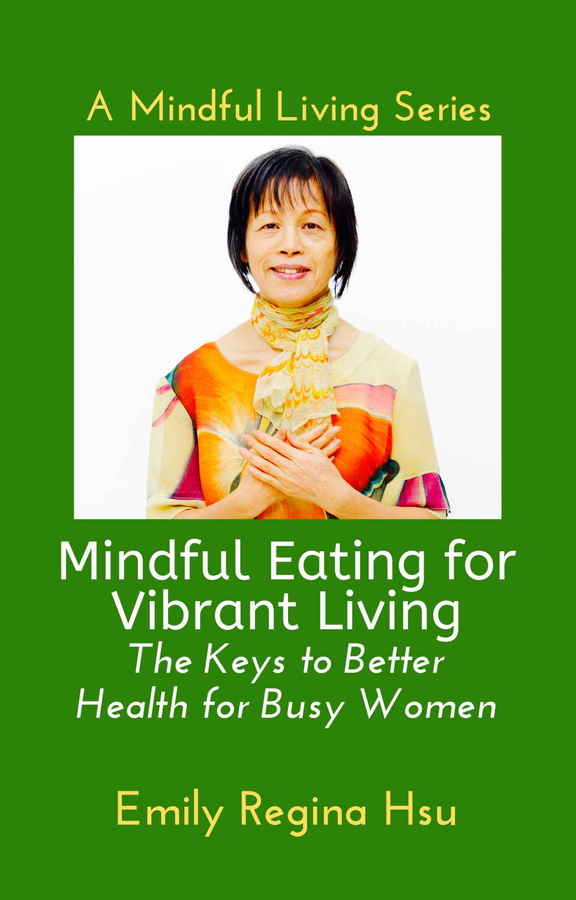 "Emily Hsu Releases Her New Book ""Mindful Eating for Vibrant Living: The Keys for Better Health for Busy Women"""