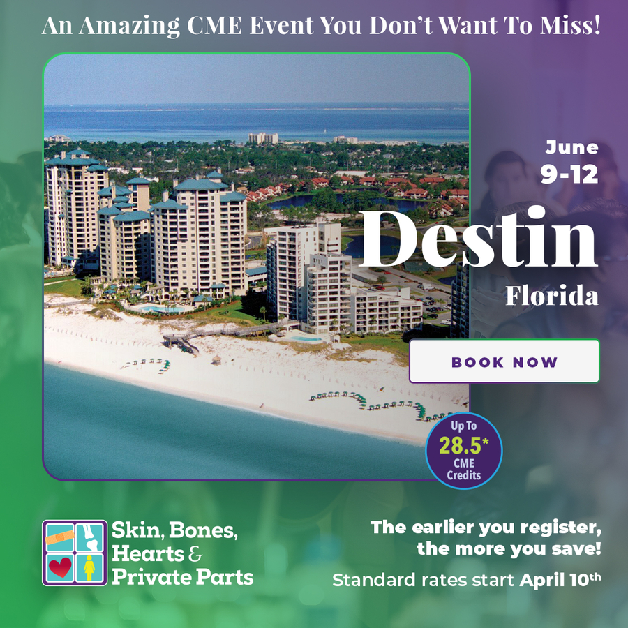 Skin, Bones, Hearts & Private Parts Hosts Destin, Florida CME Conference in Primary and Specialty Care Settings
