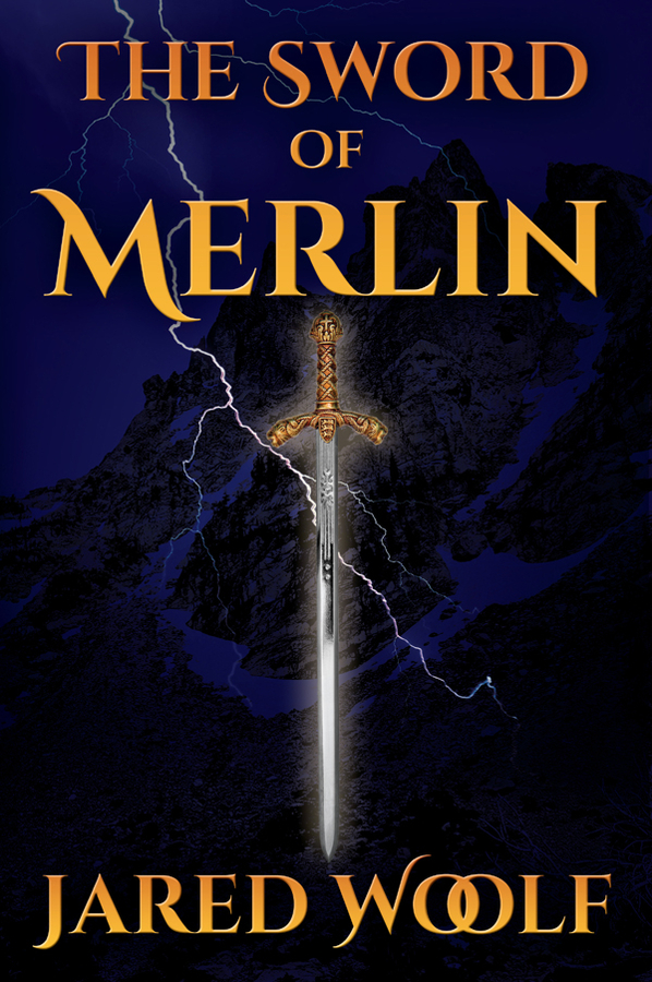 New Fantasy Novel By Jared Woolf, The Sword Of Merlin, Now Available In Paperback And Kindle Editions