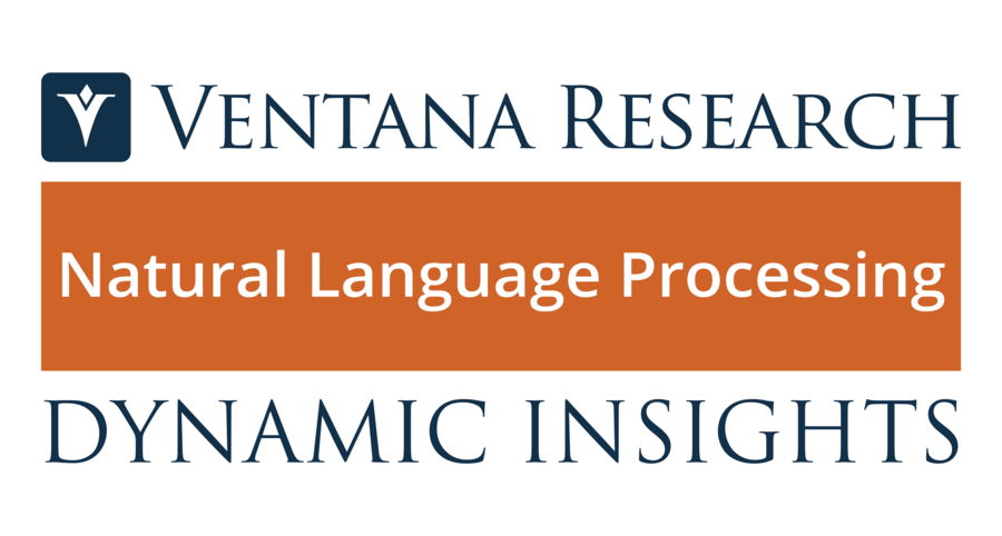 Ventana Research Begins New Dynamic Insights Research on Natural Language Processing
