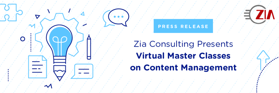 Zia Consulting Presents Virtual Master Classes on Content Management