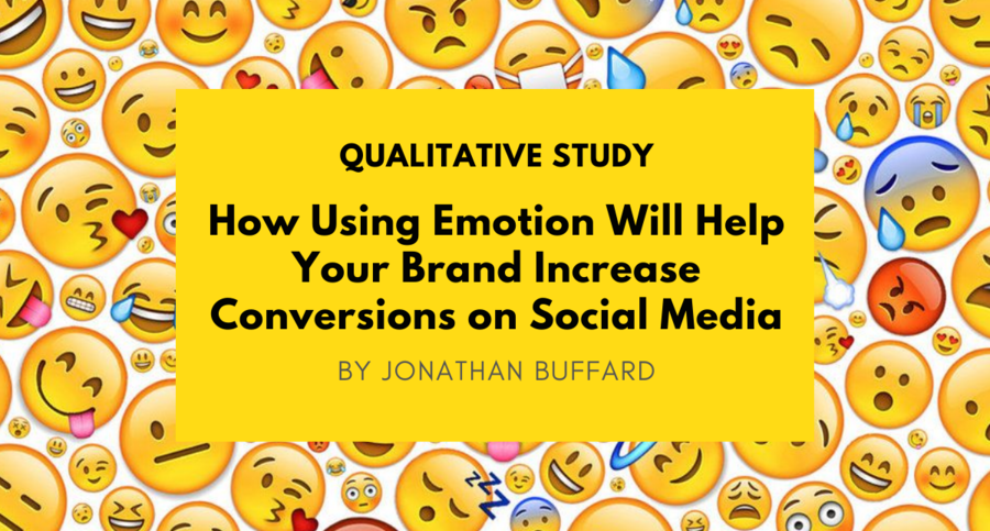 New Scientific Study Proves That Brands Which Use Emotion on Social Media Will See Better Results